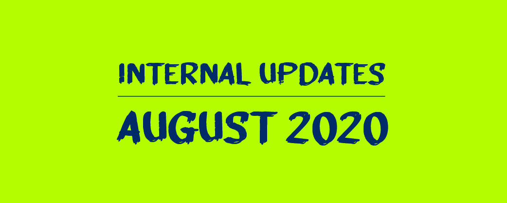 August 2020 Internal Updates
